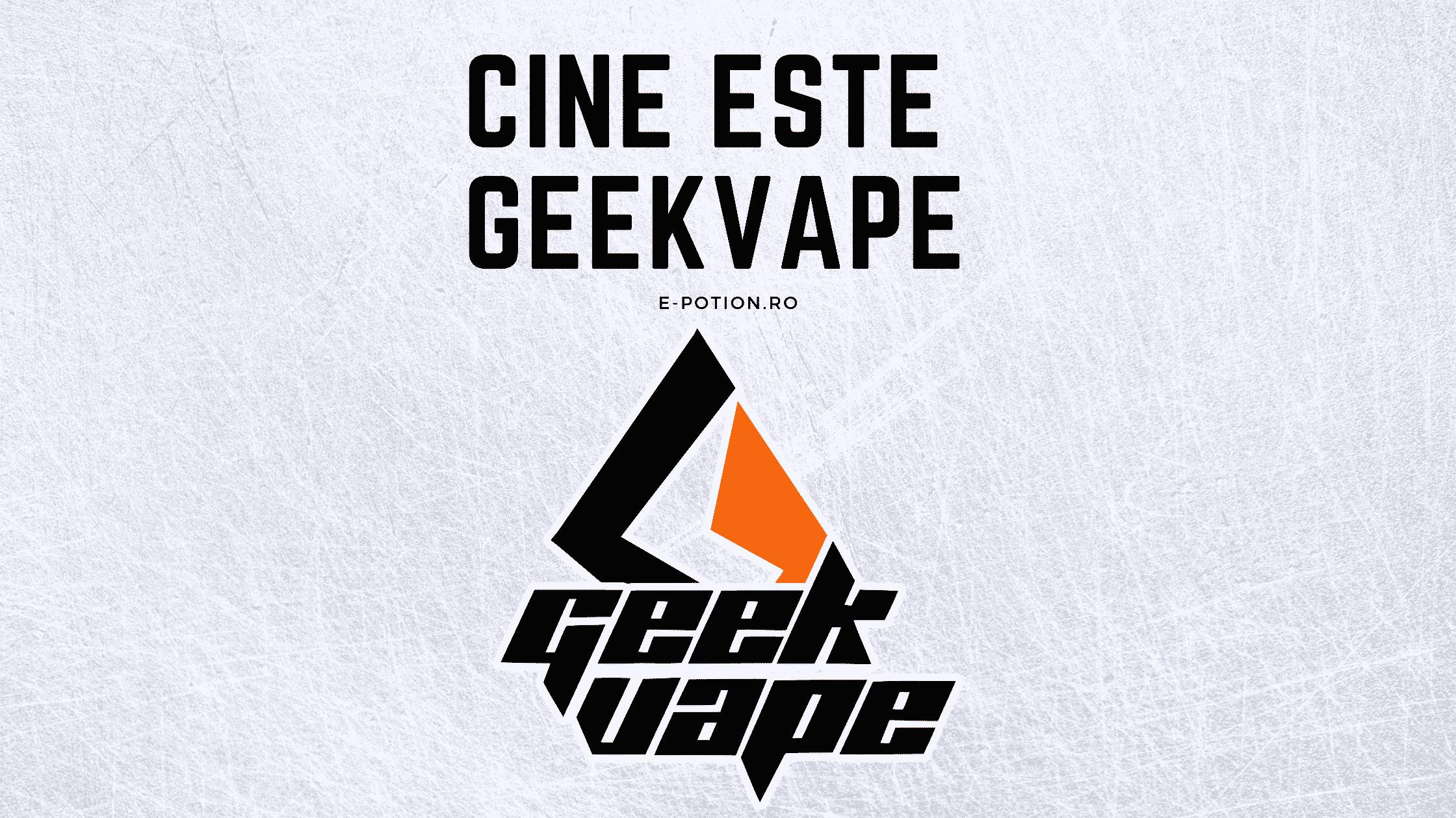 Cine este Geekvape? de pe e-potion.ro